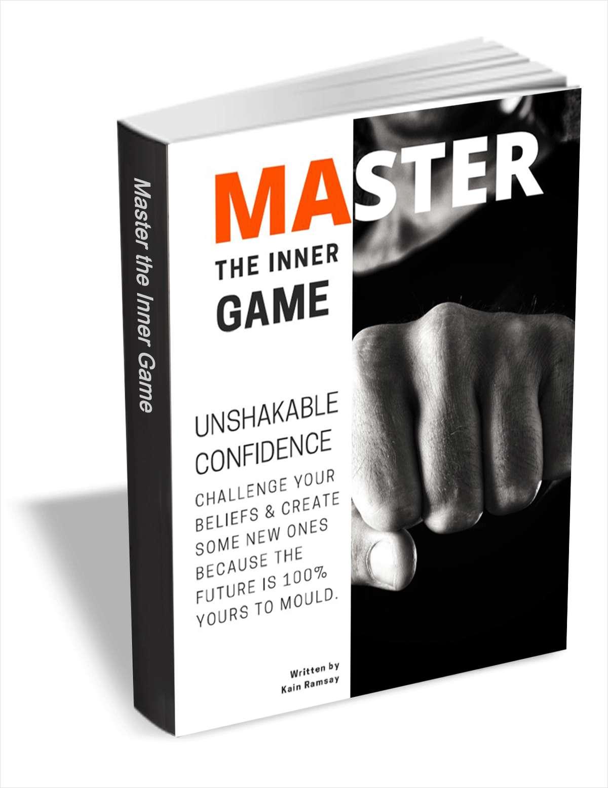 Master the Inner Game - Unshakable Confidence