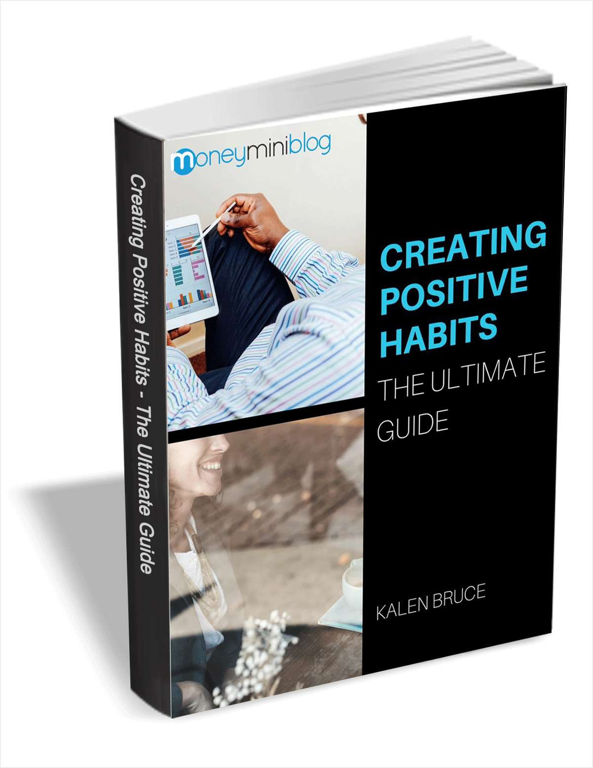 Creating Positive Habits - The Ultimate Guide