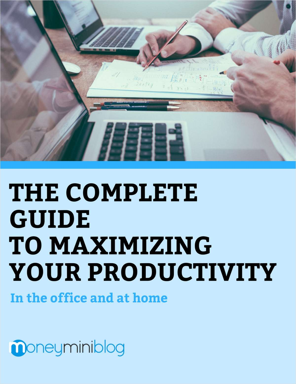 The Complete Guide to Maximizing Your Productivity