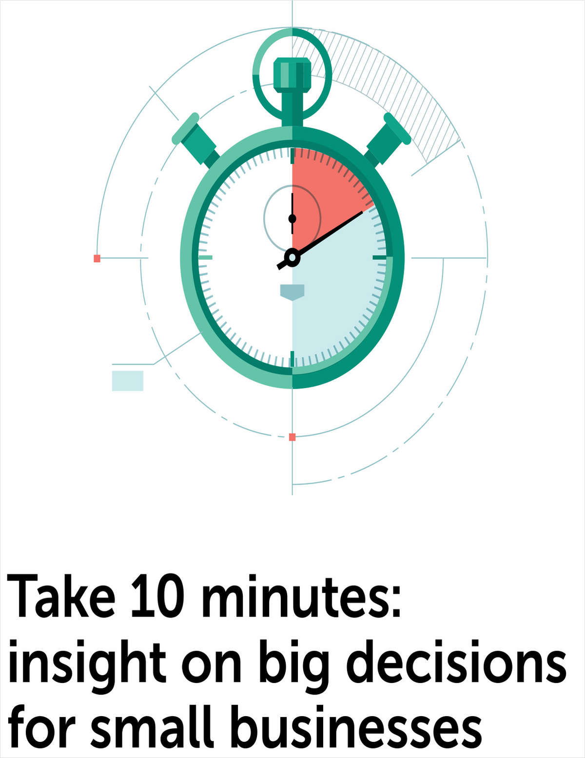 Take 10: Insight on Big Decisions for Small Businesses