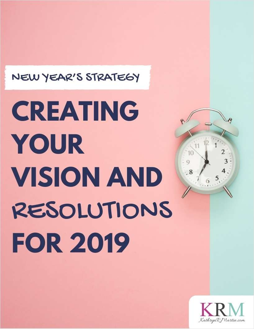 New Year's Strategy - Creating Your Vision and Resolutions for 2019
