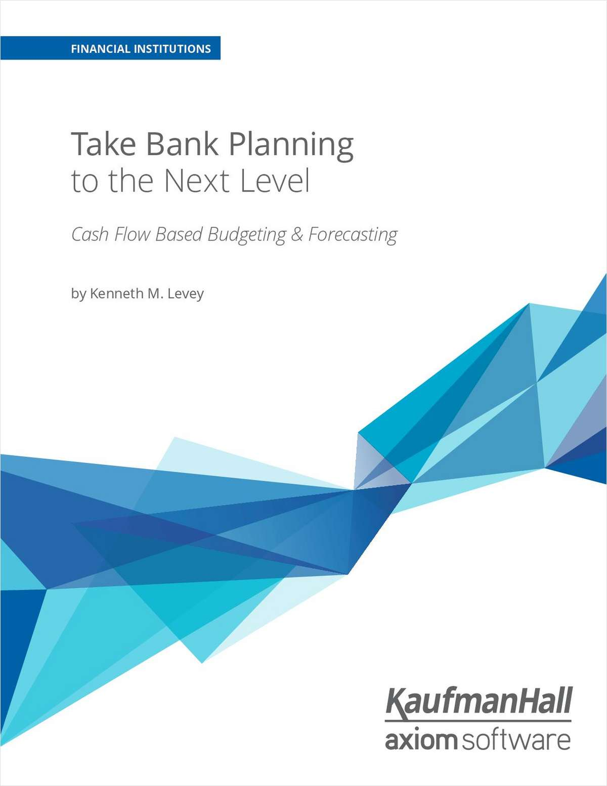 Take Credit Union Planning to the Next Level: Cash Flow Based Budgeting & Forecasting