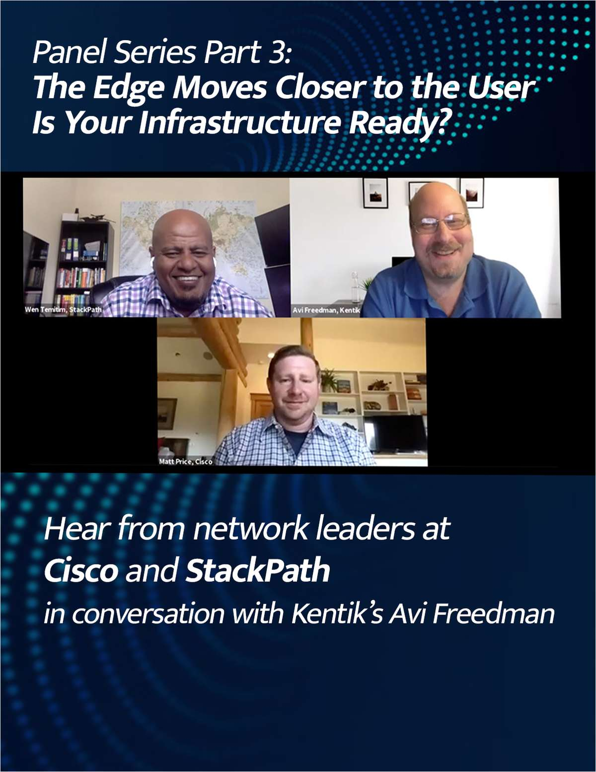 Networking Leaders Panel Series 3: The Edge Moves Closer to the User - Is Your Infrastructure Ready?