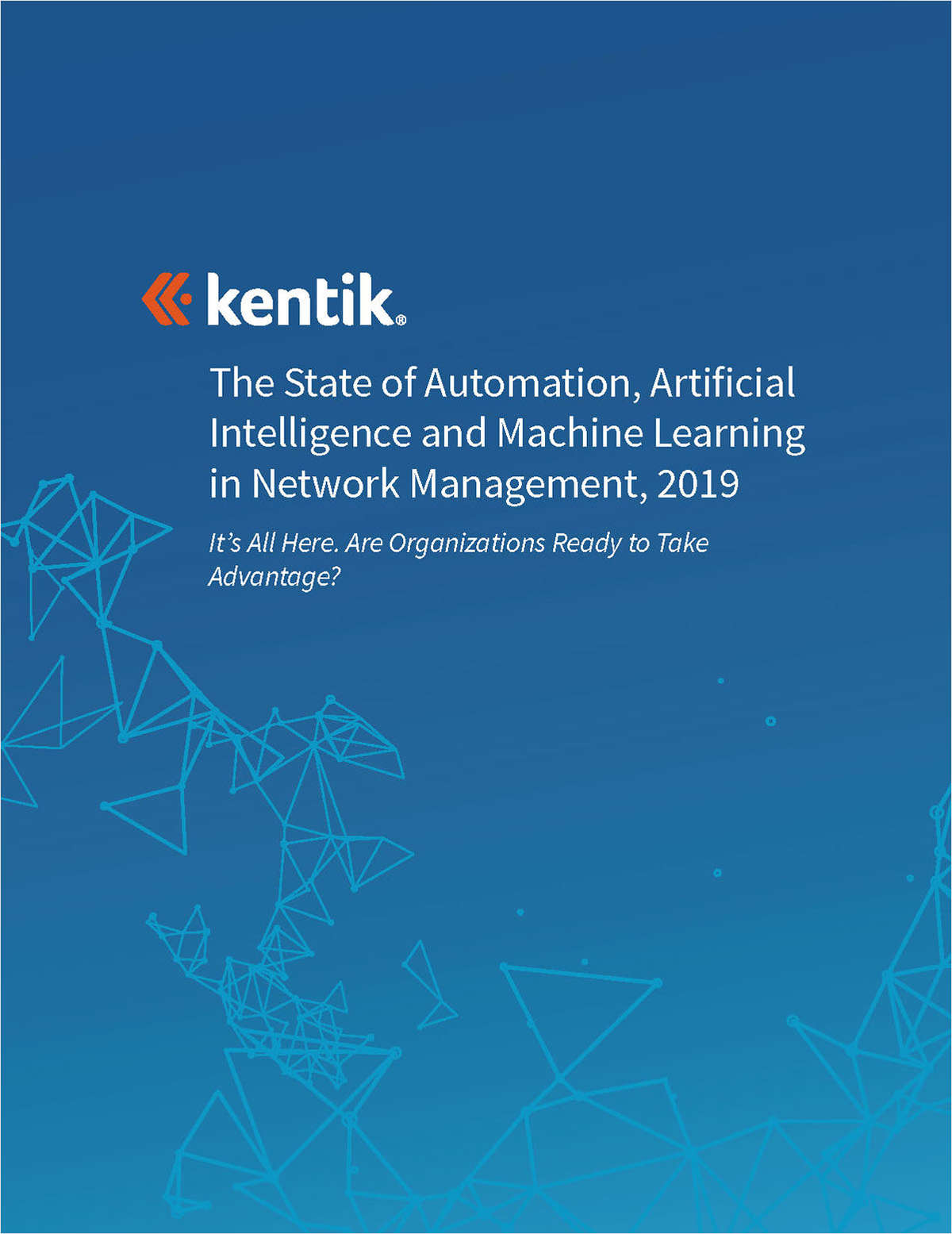 The State of Automation, Artificial Intelligence and Machine Learning in Network Management, 2019