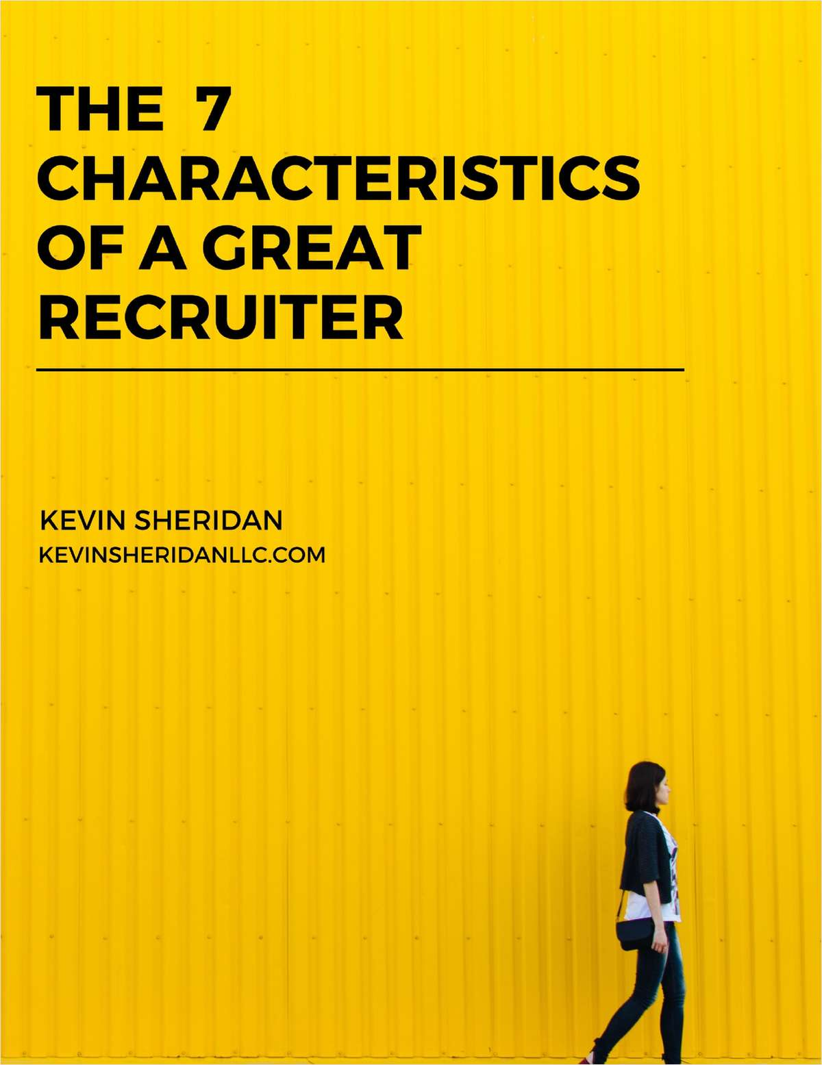 The 7 Characteristics of a Great Recruiter