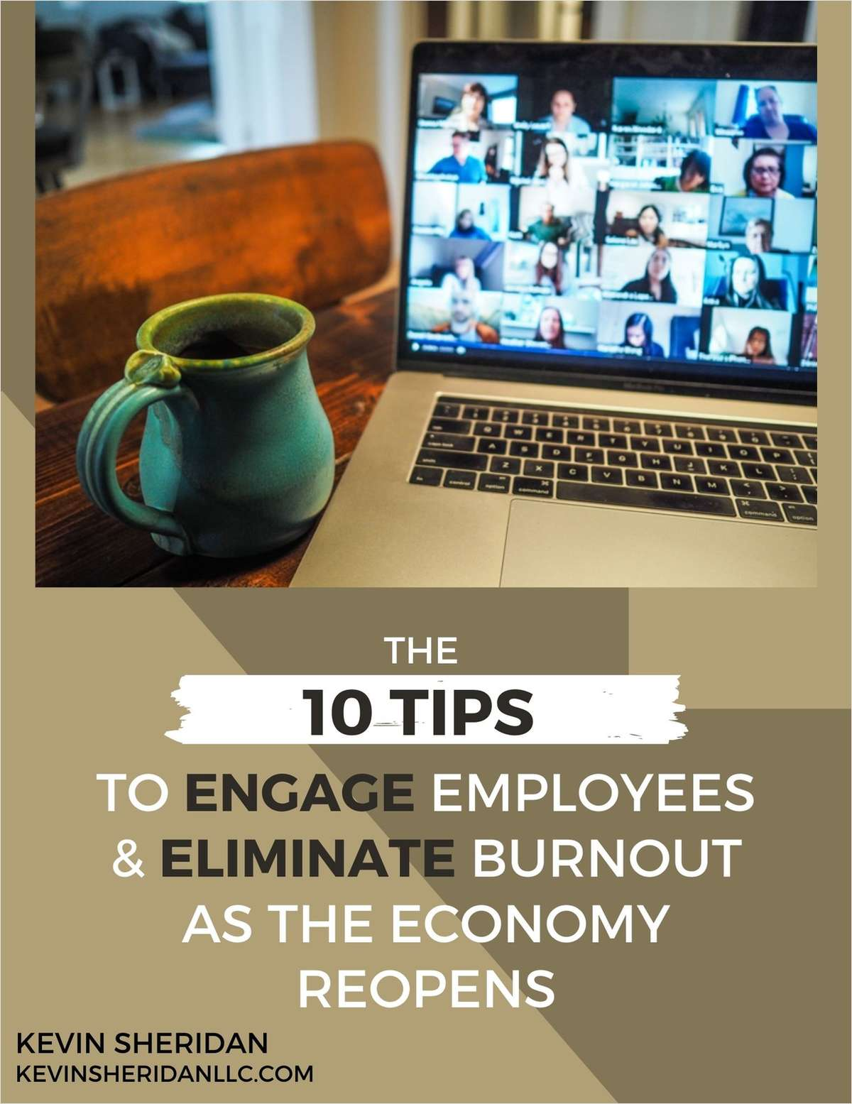 The 10 Tips To Engage Employees & Eliminate Burnout As The Economy Reopens
