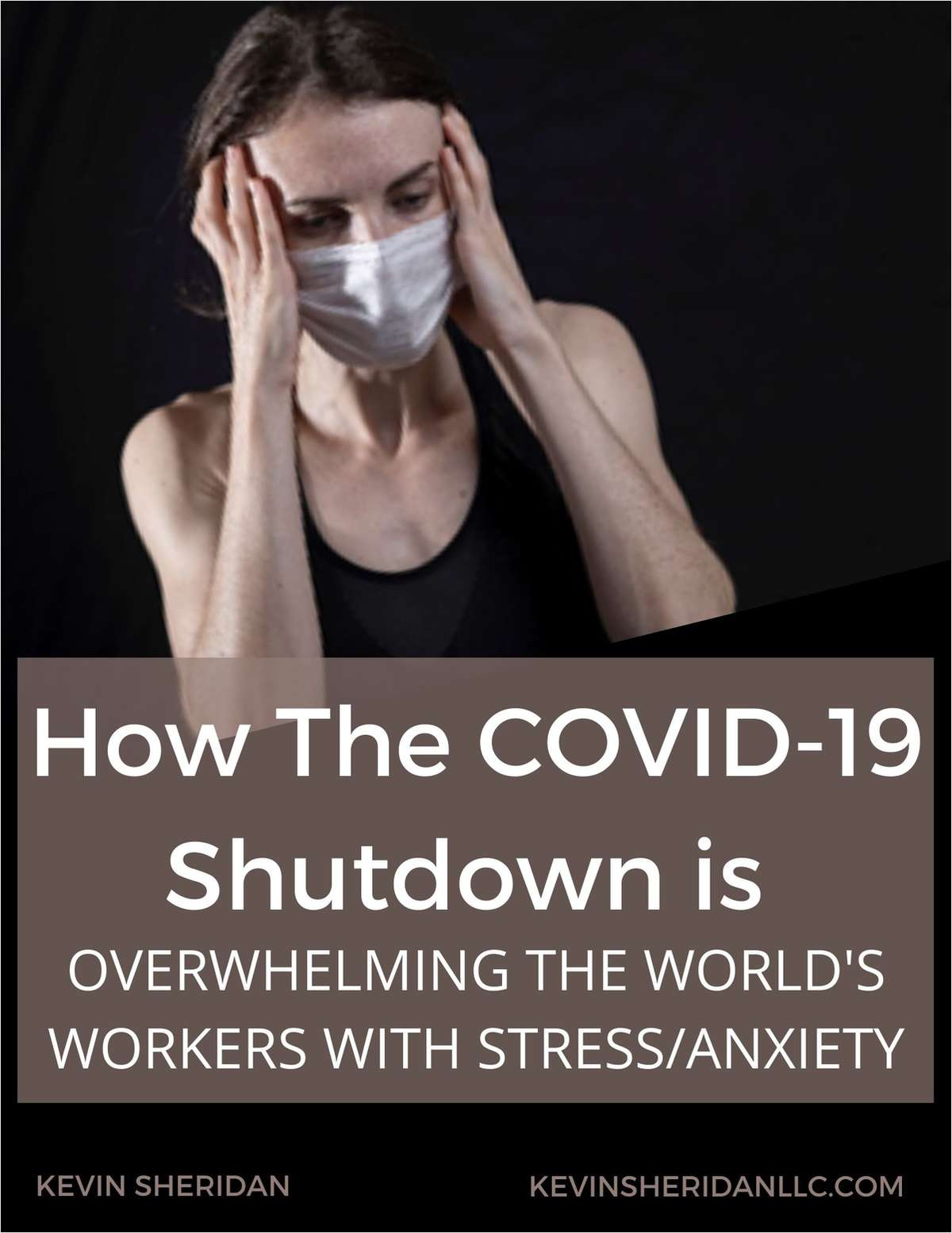 How The COVID-19 Shutdown Is Overwhelming The World's Workers With Stress/Anxiety