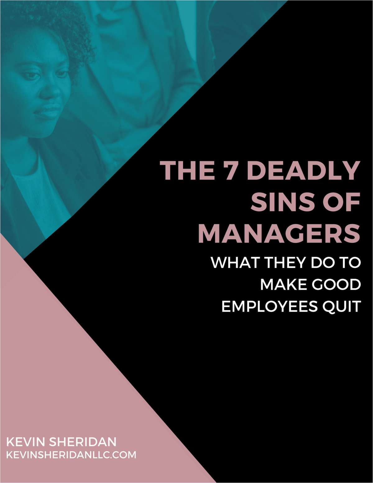 The 7 Deadly Sins of Managers - What They Do to Make Good Employees Quit