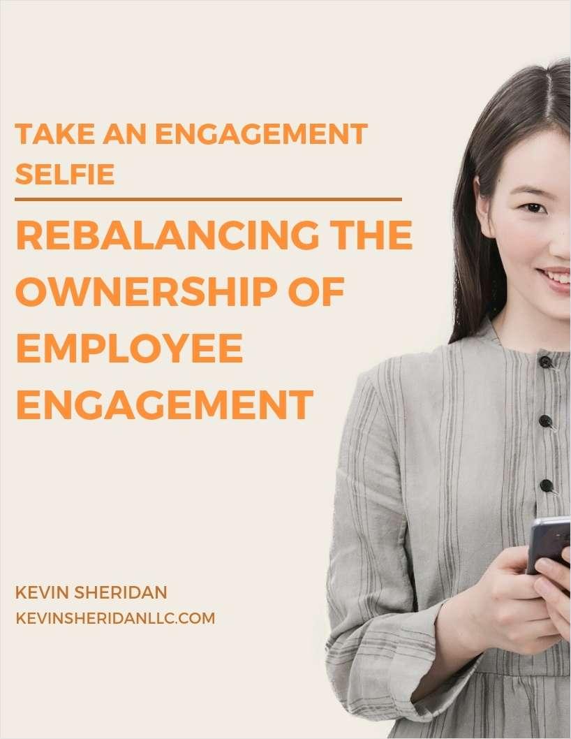 Take an Engagement Selfie - Rebalancing the Ownership of Employee Engagement