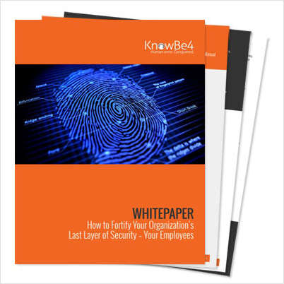 How to Fortify Your Organization's Last Layer of Security - Your Employees