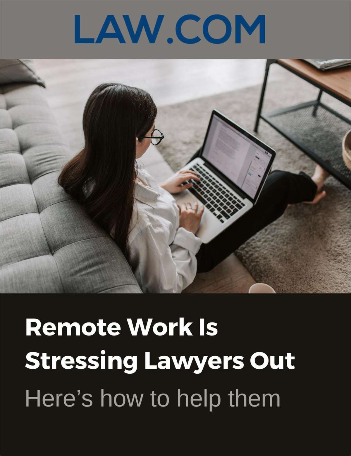 Remote Work Is Stressing Lawyers Out. Here's How to Help Them
