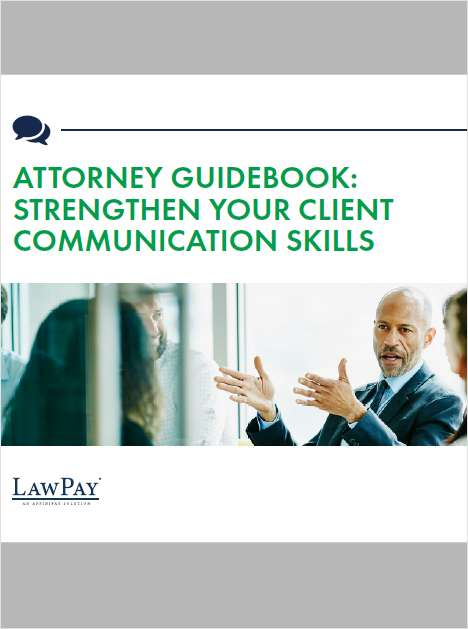 Attorney Guidebook: Strengthen Your Client Communication Skills