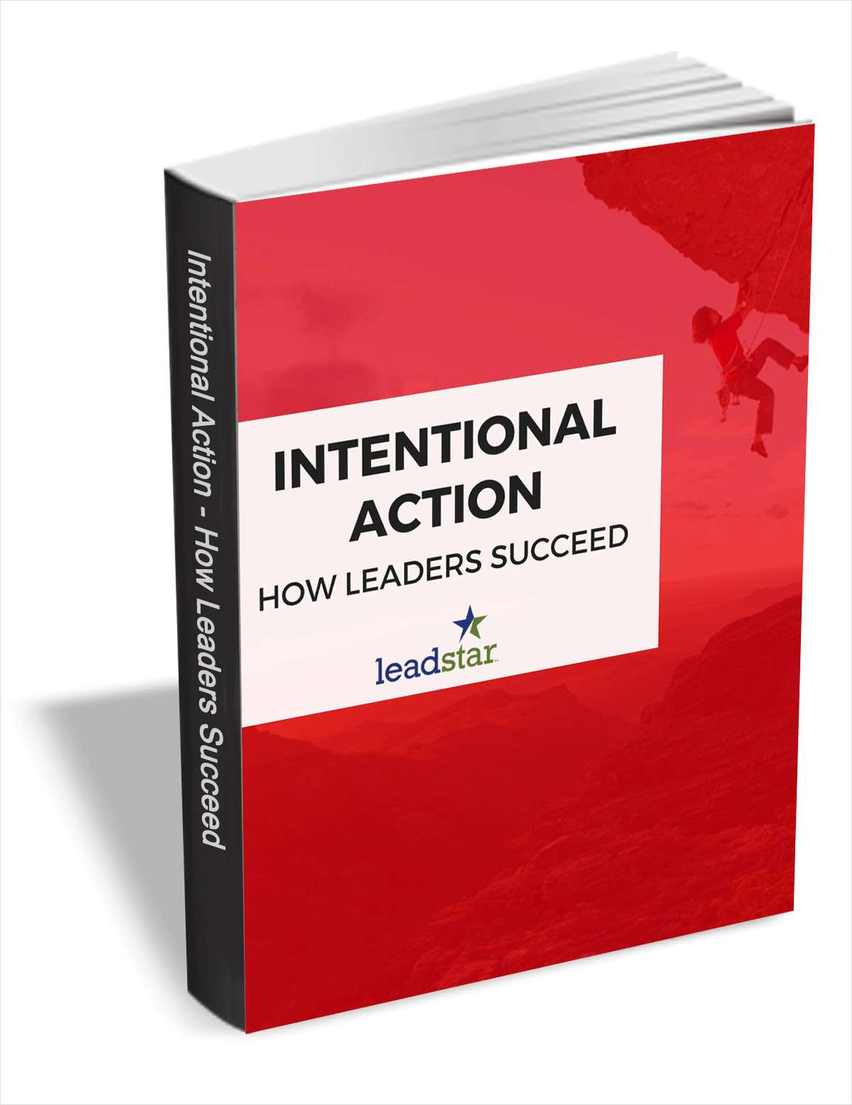 Intentional Action - How Leaders Succeed