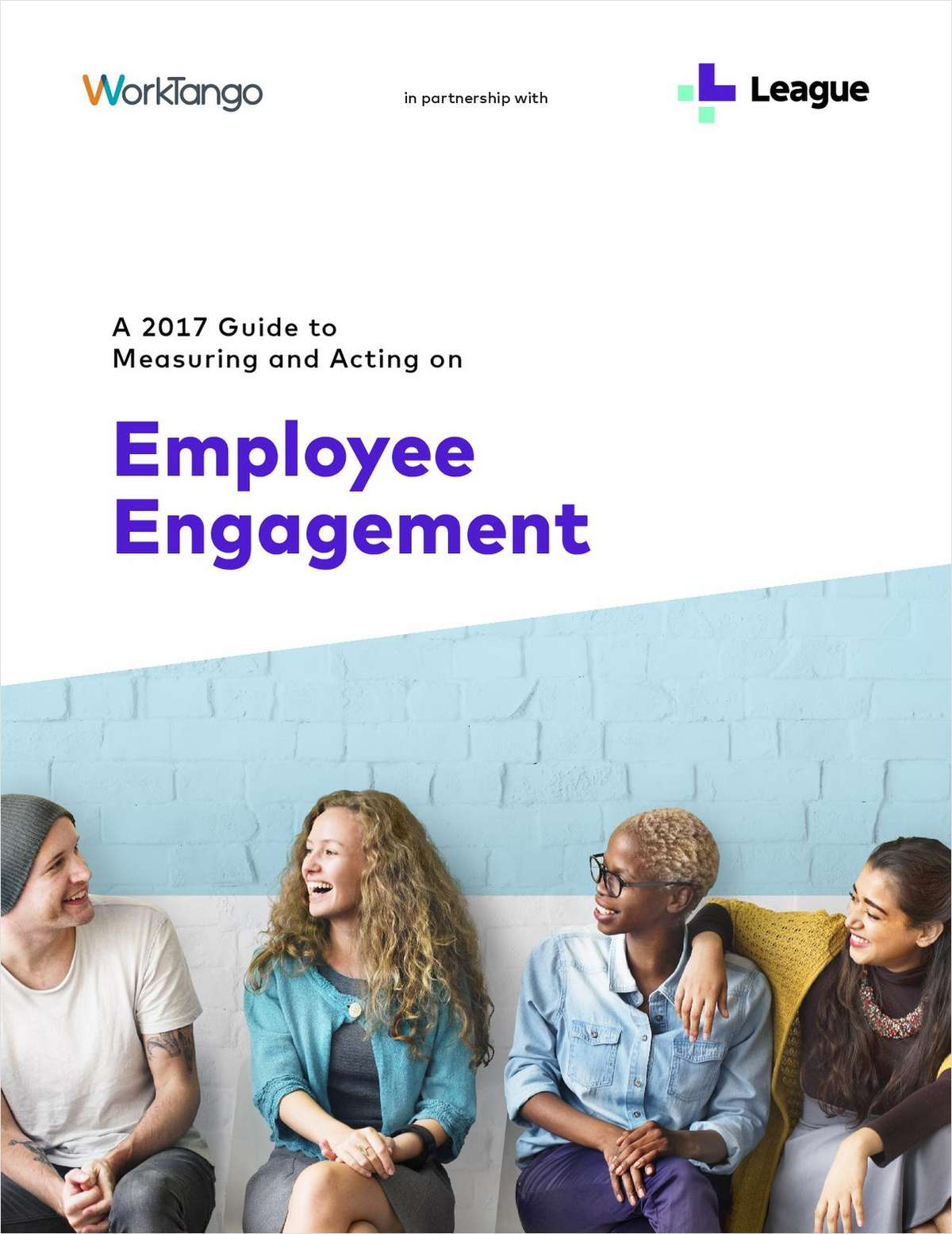 A 2017 Guide to Measuring and Acting on Employee Engagement