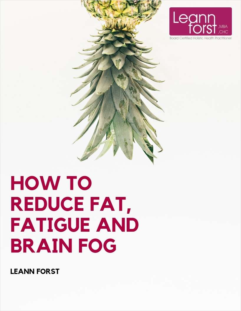 How to Reduce Fat, Fatigue and Brain Fog
