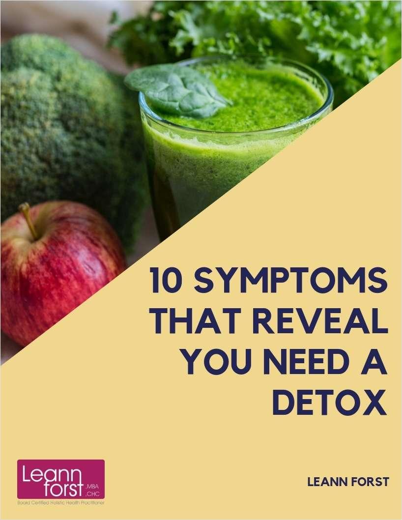 10 Symptoms That Reveal You Need a Detox