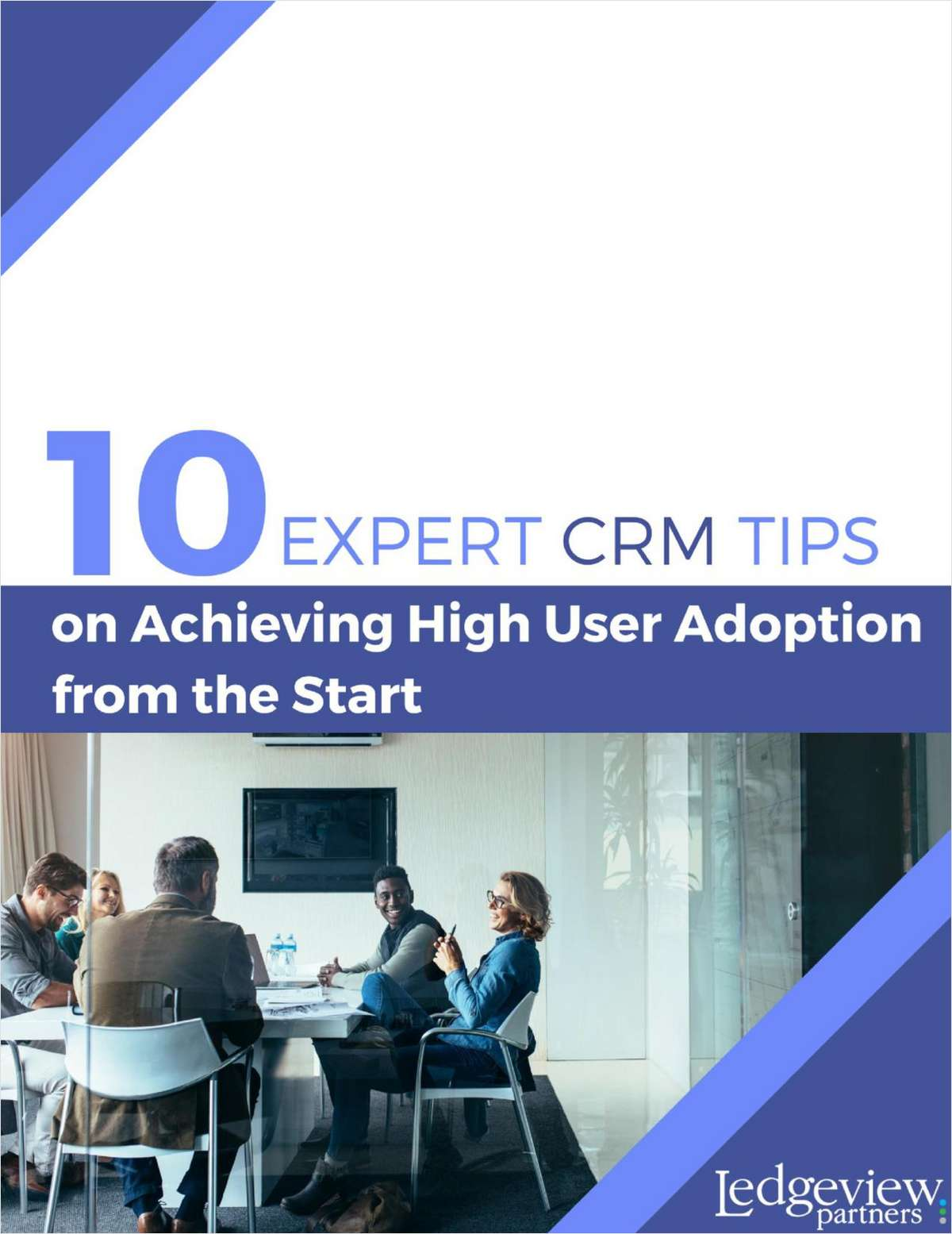 10 Expert CRM Tips on Achieving High User Adoption from the Start