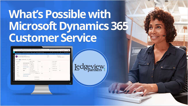 Webinar: Discover What's Possible with Microsoft Dynamics 365 Customer Service