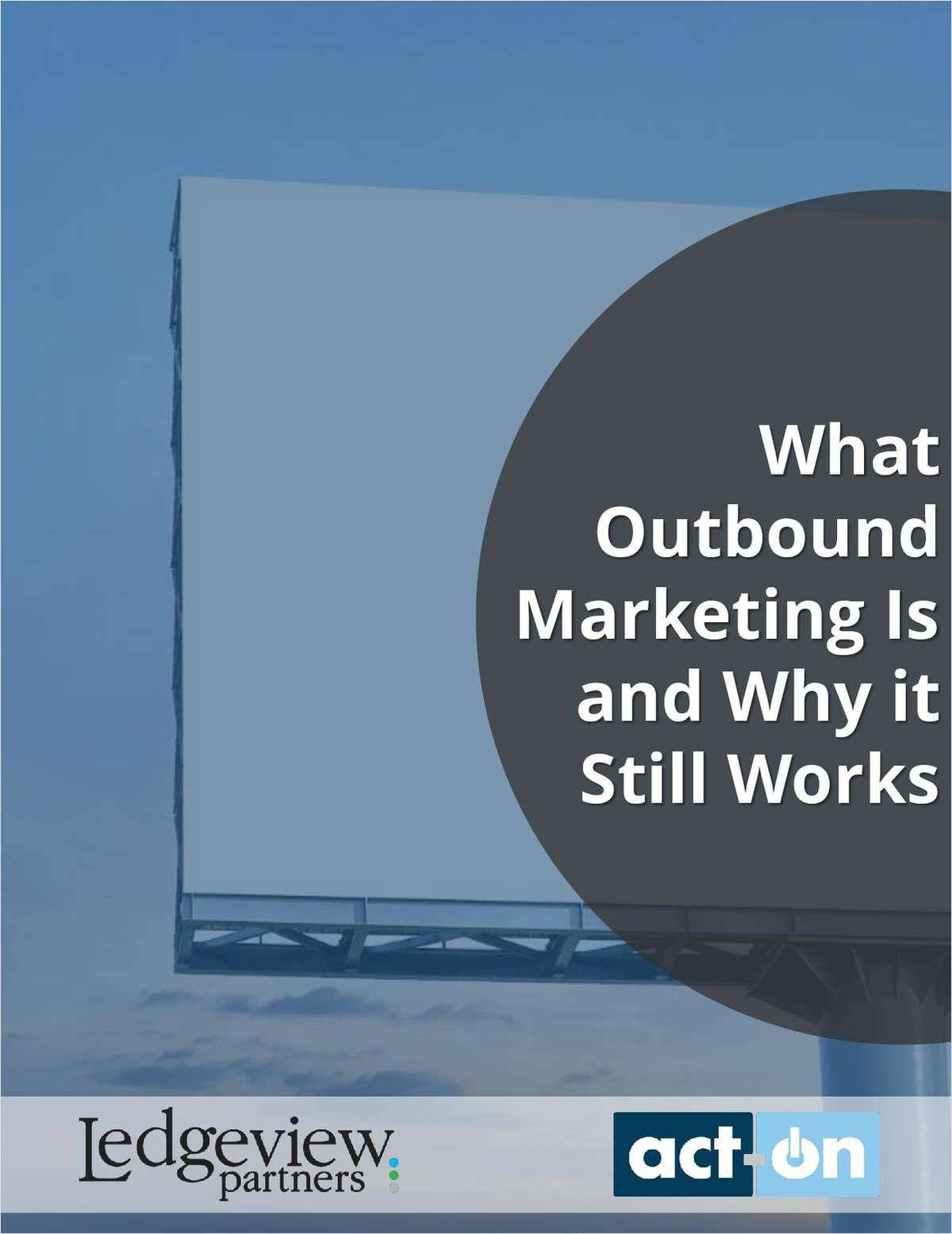 What Outbound Marketing Is and Why It Still Works