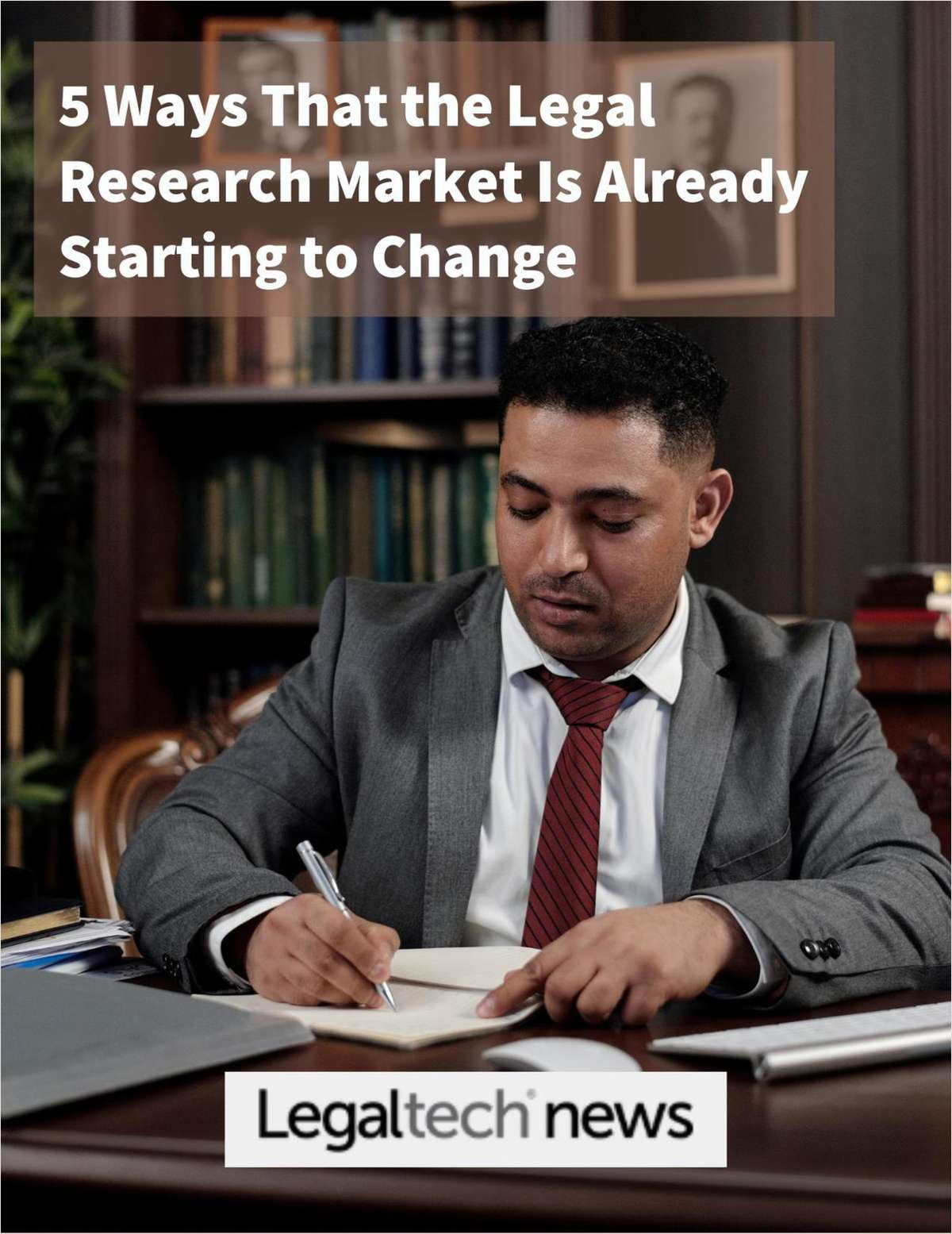 5 Ways That the Legal Research Market Is Already Starting to Change