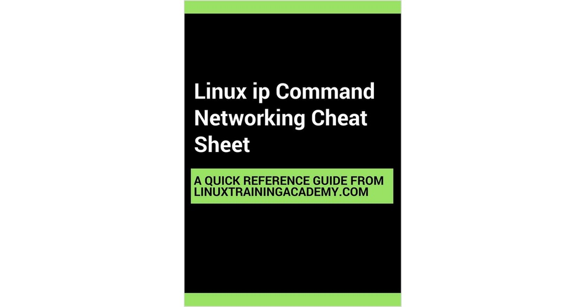 Linux ip Command Networking Cheat Sheet, Free Linux Training