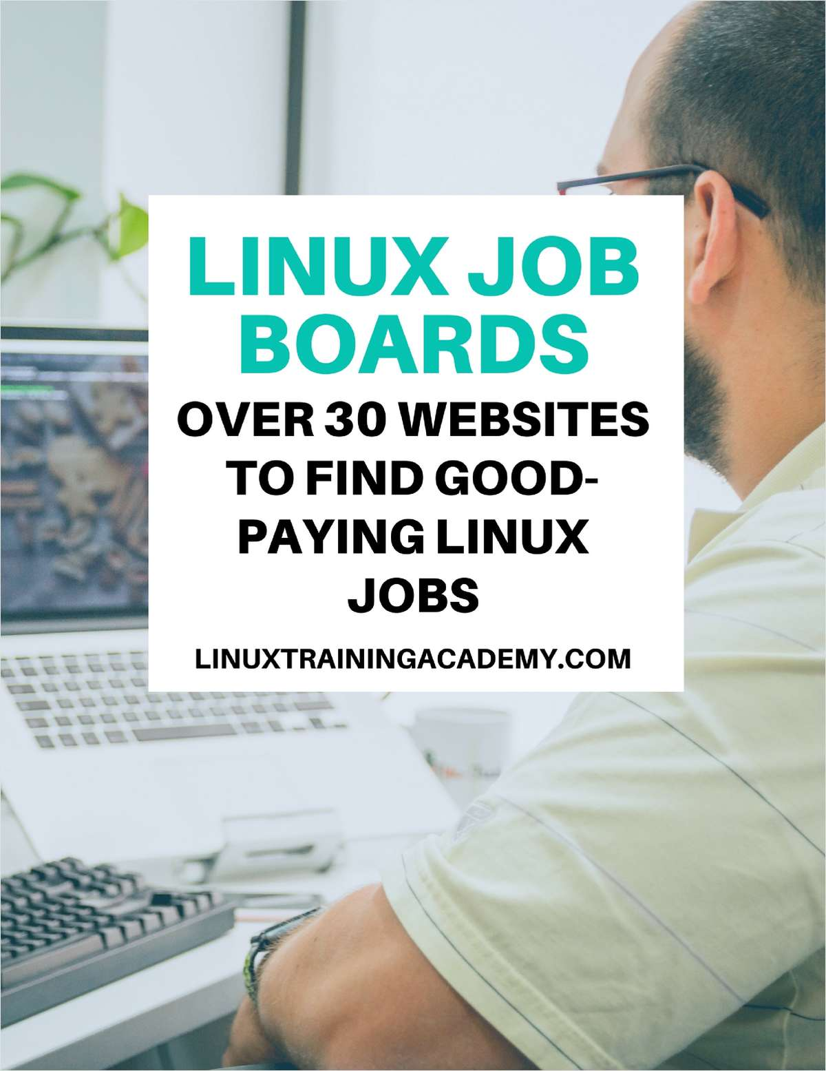 Linux Job Boards - Over 30 Websites to Find Good-Paying Linux Jobs