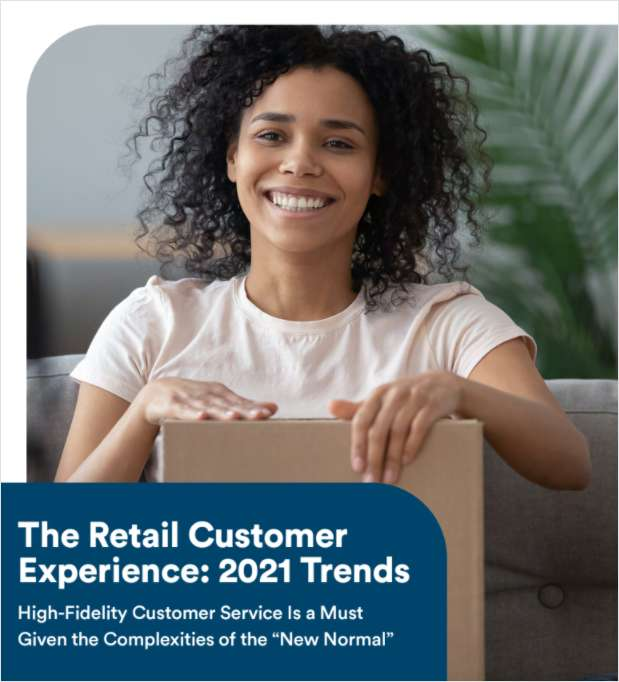 The Retail Customer Experience: 2021 Trends