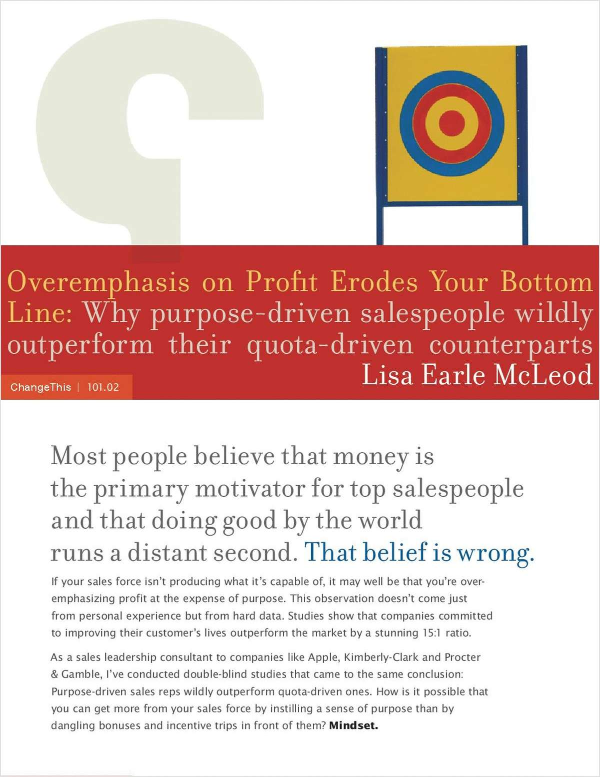 Overemphasis on Profit Erodes Your Bottom Line: Why purpose-driven salespeople wildly outperform their quota-driven counterparts