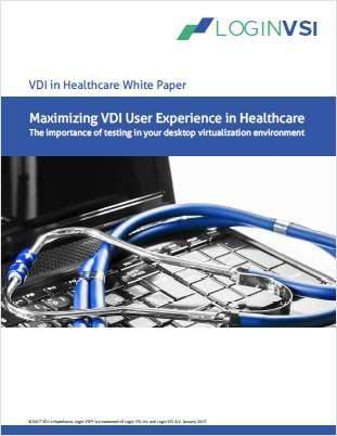 Maximizing VDI User Experience in Healthcare