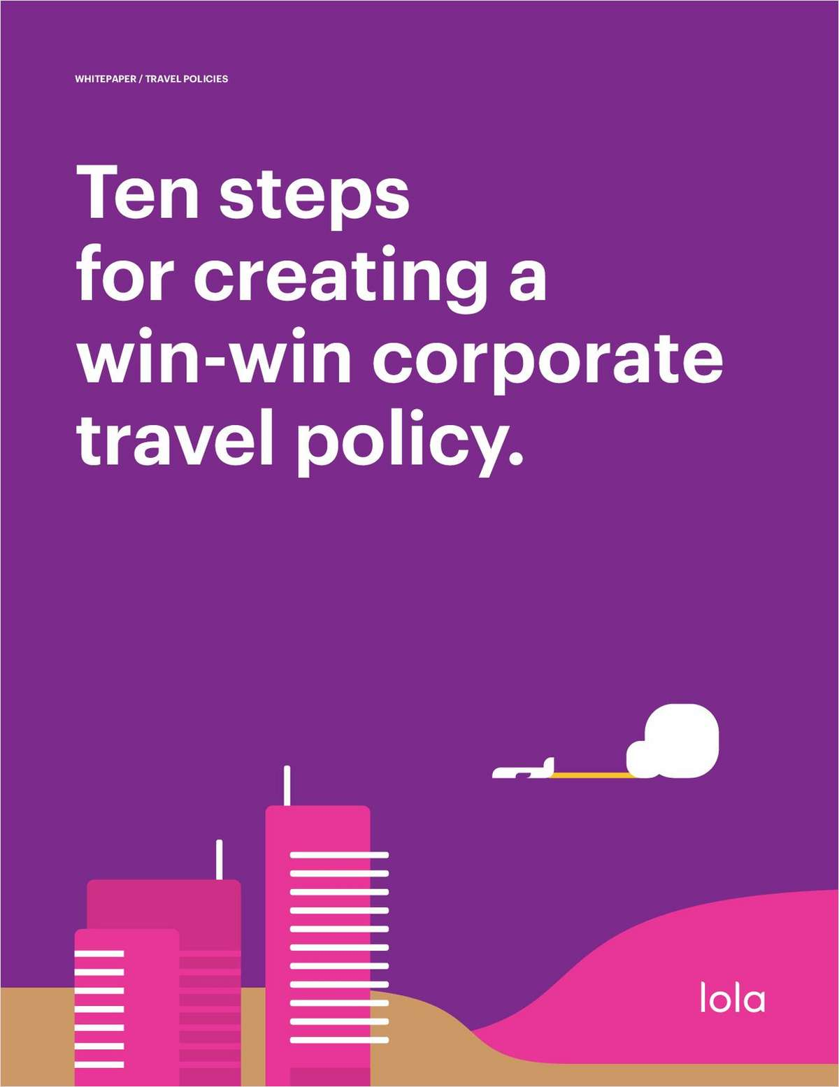 Ten Steps for Creating a Win-Win Corporate Travel Policy