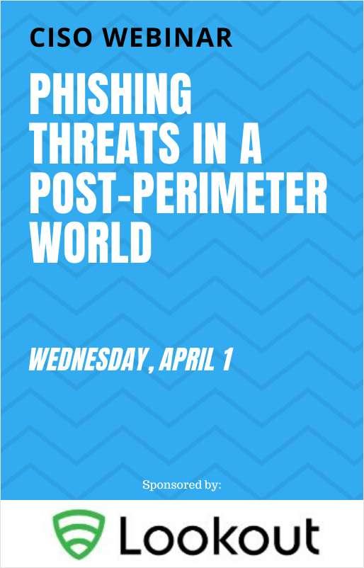 Phishing Threats in a Post-perimeter World