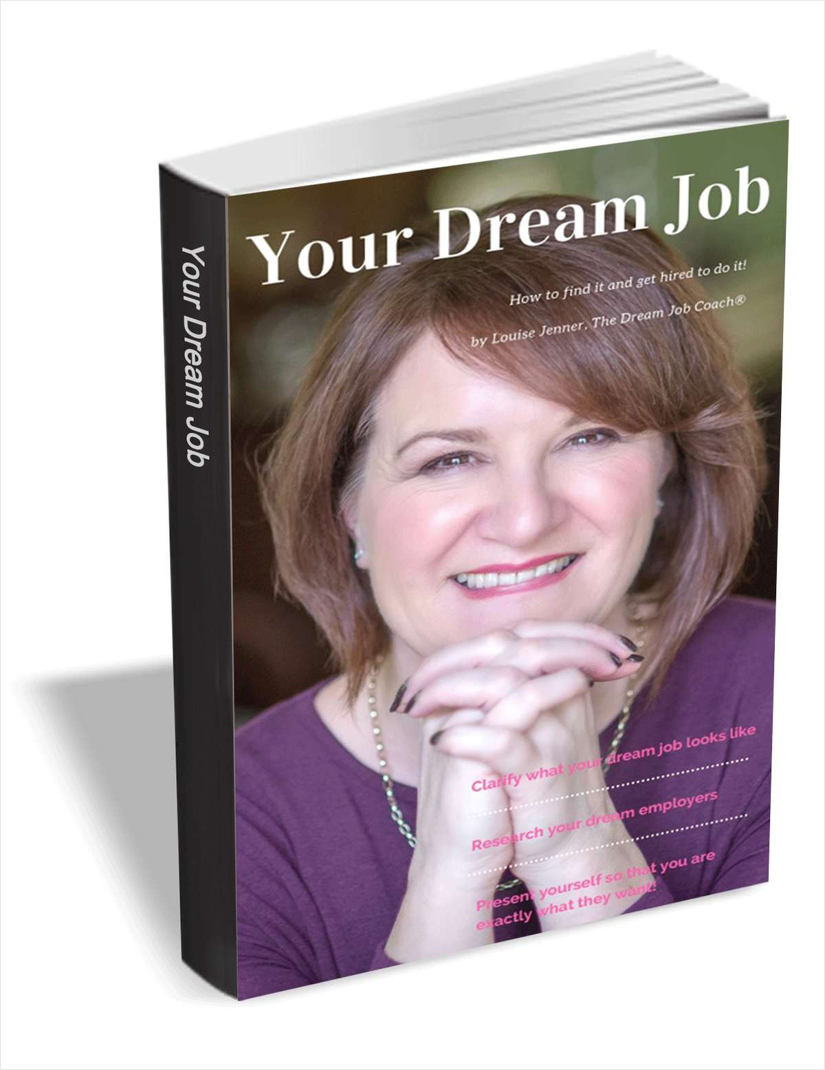 Your Dream Job - How to Find it and Get Hired to do it