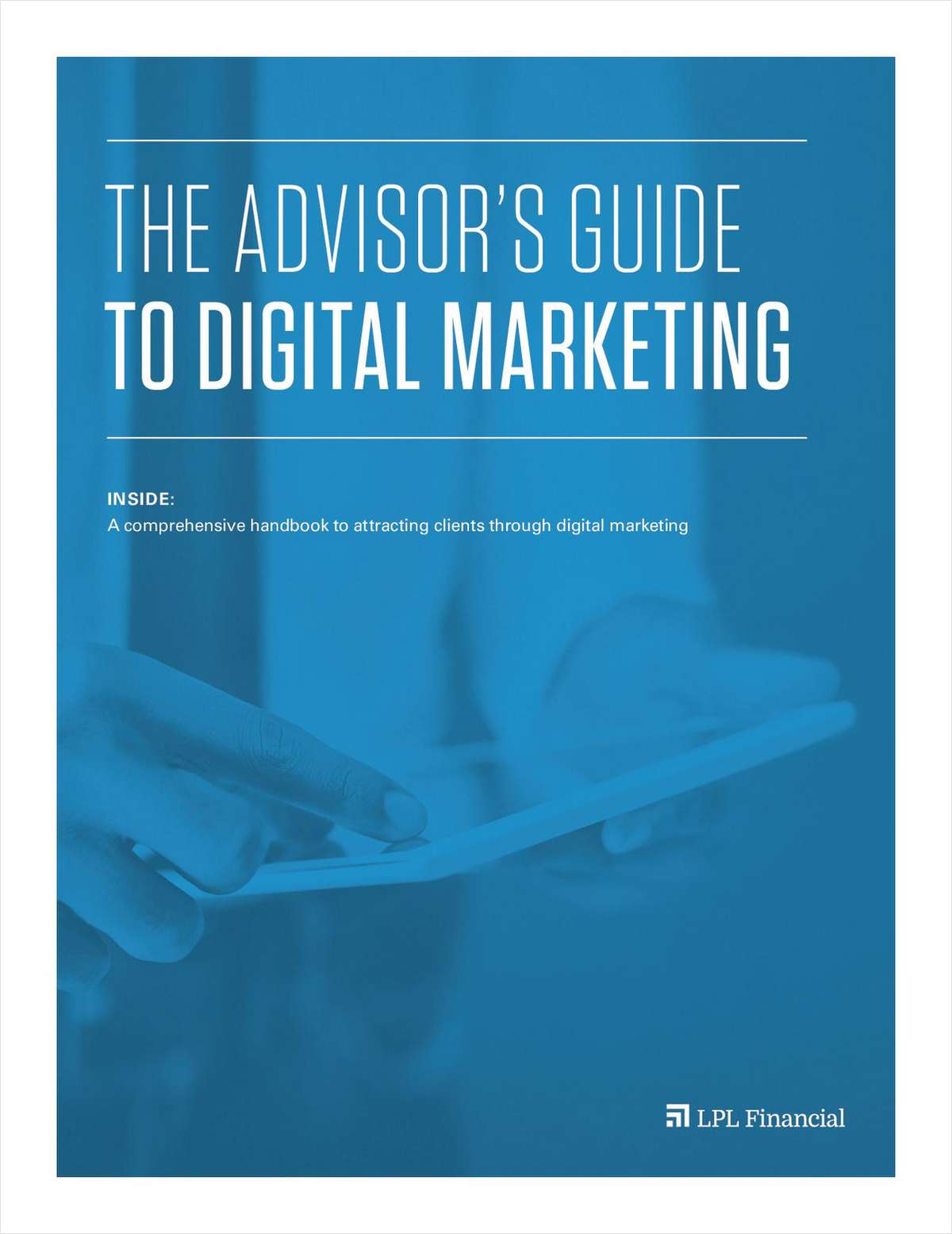 The Advisor's Guide to Digital Marketing