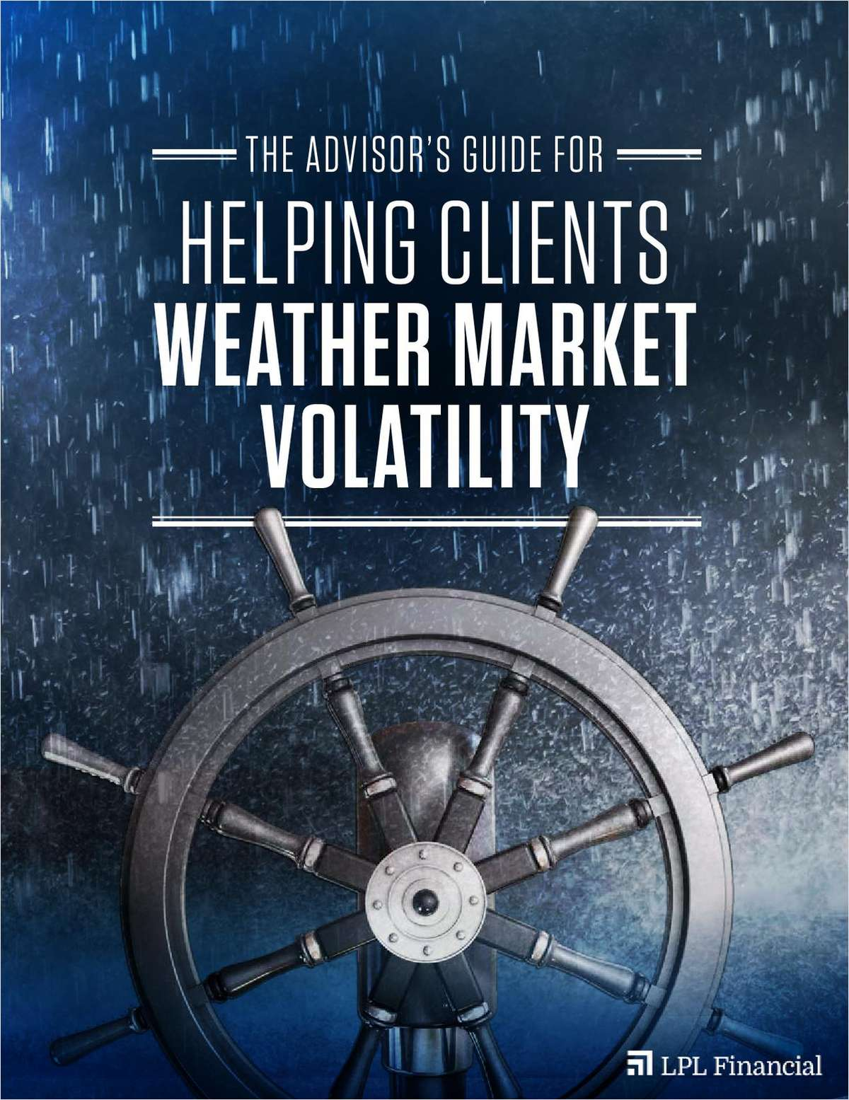 The Advisor's Guide for Helping Clients Weather Market Volatility
