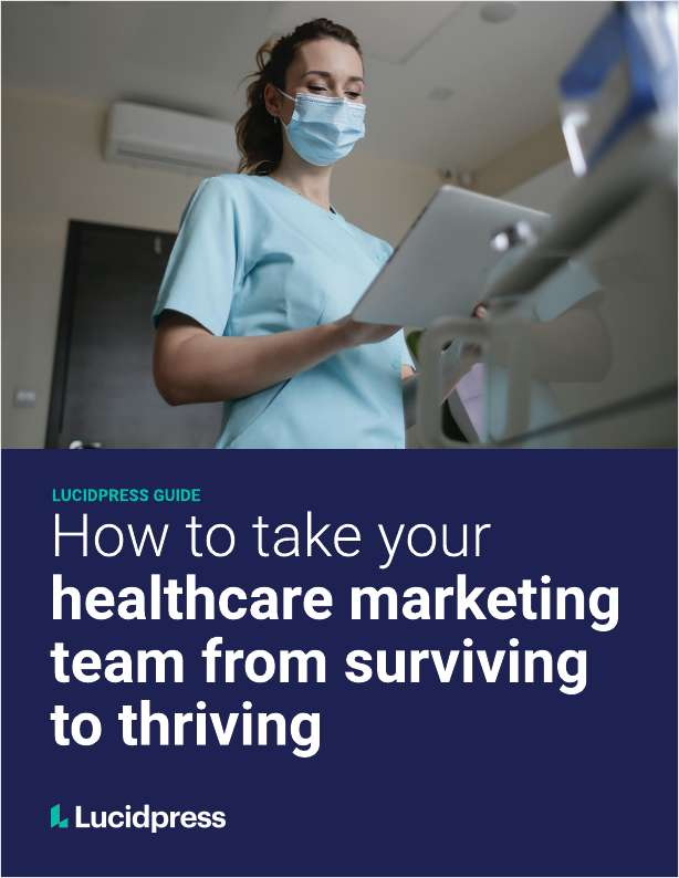 How to Take Your Healthcare Marketing Team From Surviving To Thriving