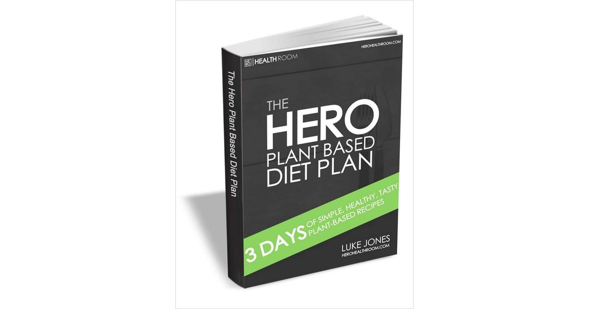 The HERO Plant Based Diet Plan, Free Luke Jones eGuide