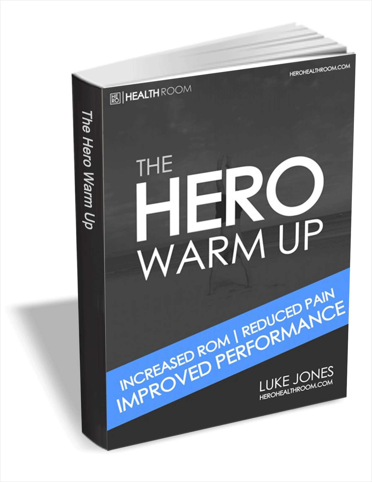 The HERO Warm Up - Increased ROM, Reduced Pain, Improved Performance
