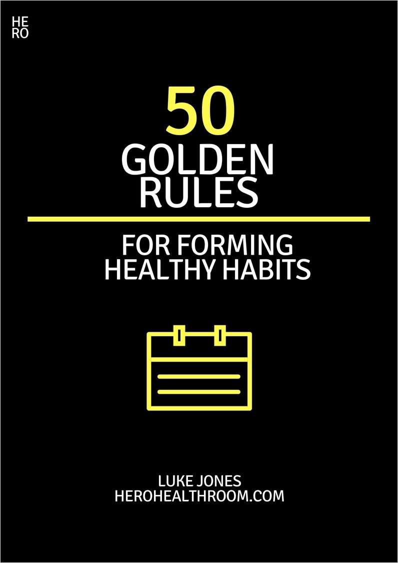 50 Golden Rules for Forming Healthy Habits