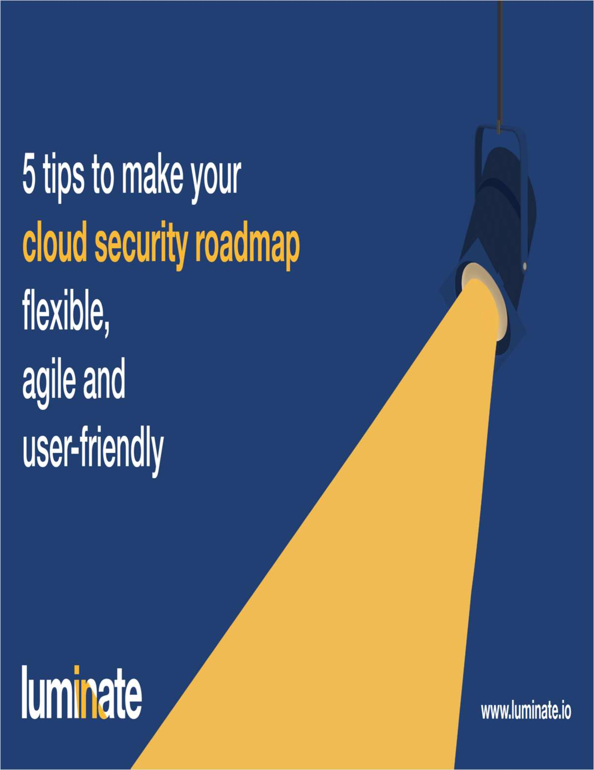 5 Tips to Make Your Cloud Security Roadmap Flexible, Agile and User-Friendly