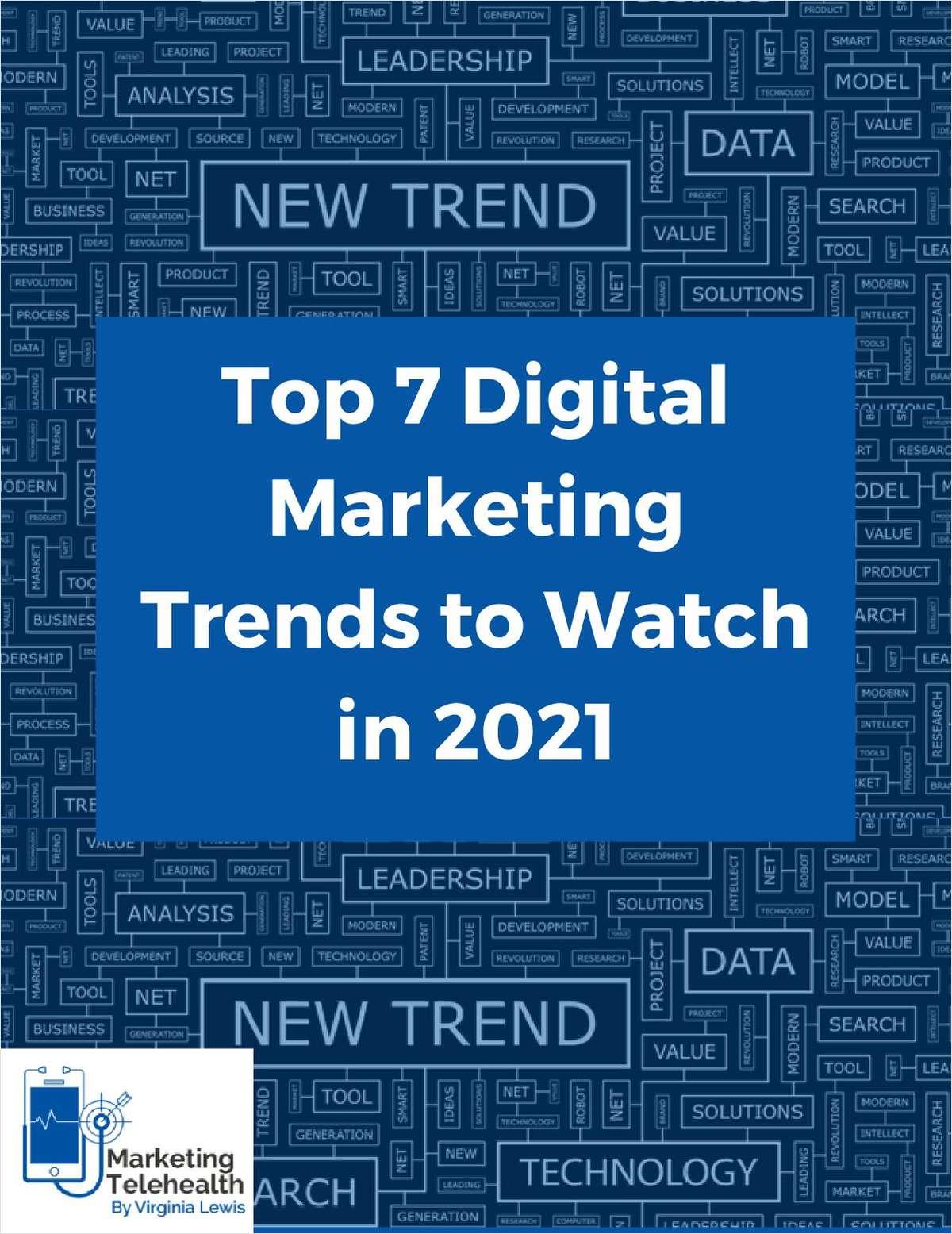Top 7 Digital Marketing Trends to Watch in 2021