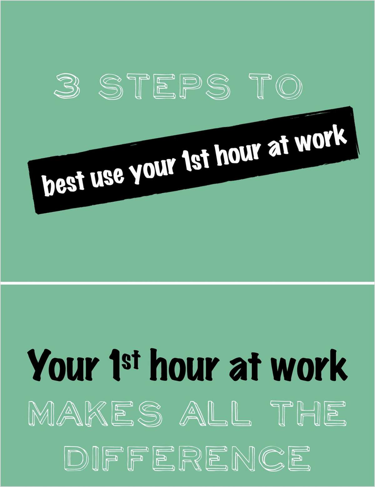 How To Best Use Your First Hour At Work
