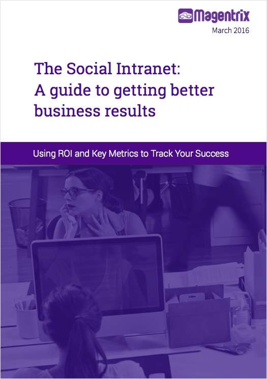 The Social Intranet: A guide to getting better business results