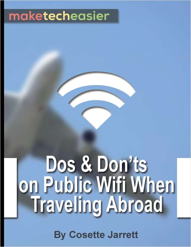 The Dos and Don'ts on Public WiFi When Traveling Abroad