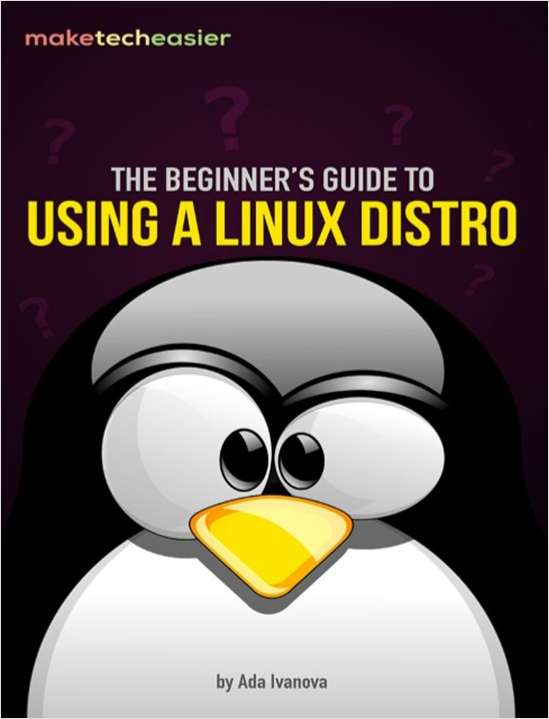 The Beginner's Guide to Using a Linux Distro