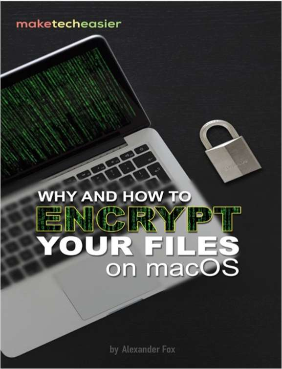 Why and How to Encrypt Your Files on macOS