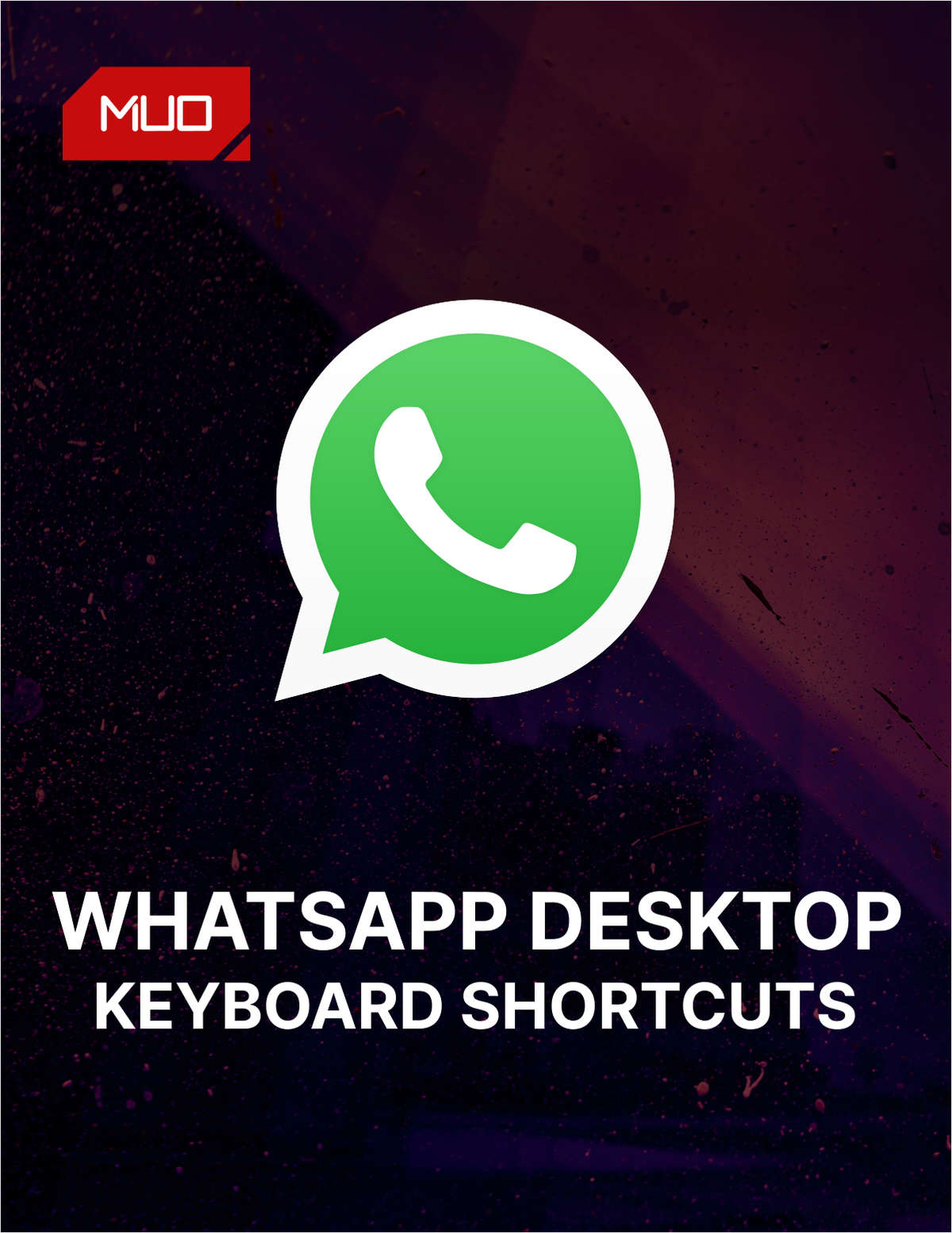 WhatsApp Desktop: Every Keyboard Shortcut You Need to Know