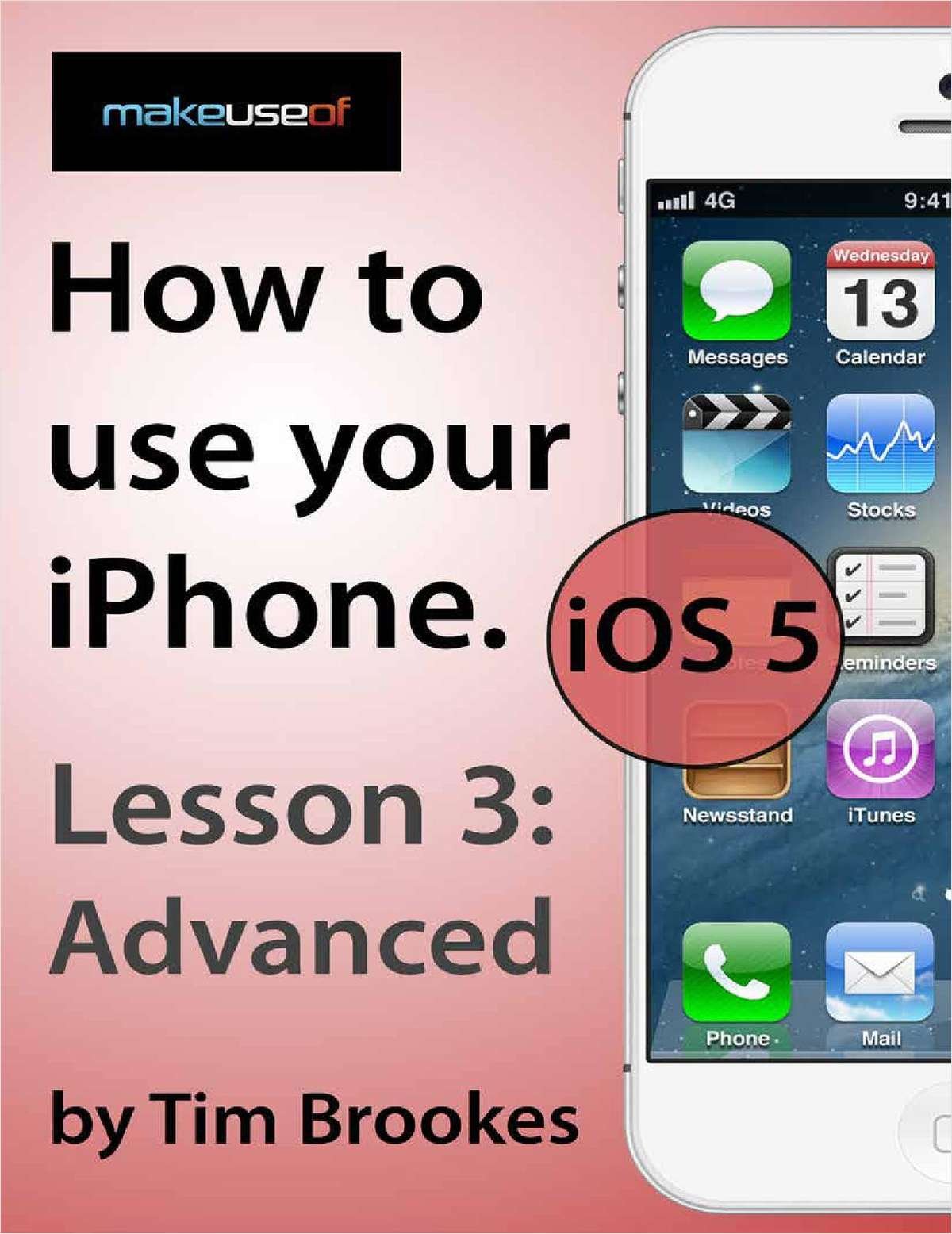 How To Use Your iPhone iOS5: Lesson 3 Advanced