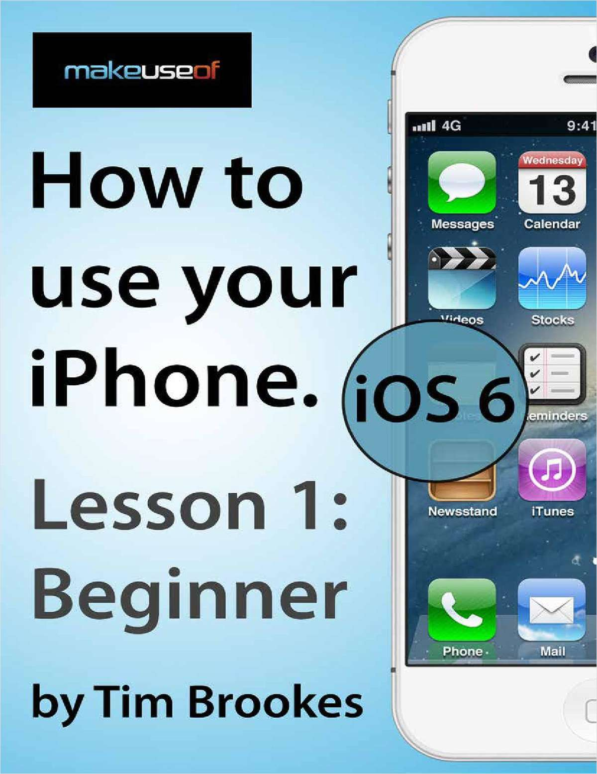 How To Use Your iPhone iOS6: Lesson 1 Beginner