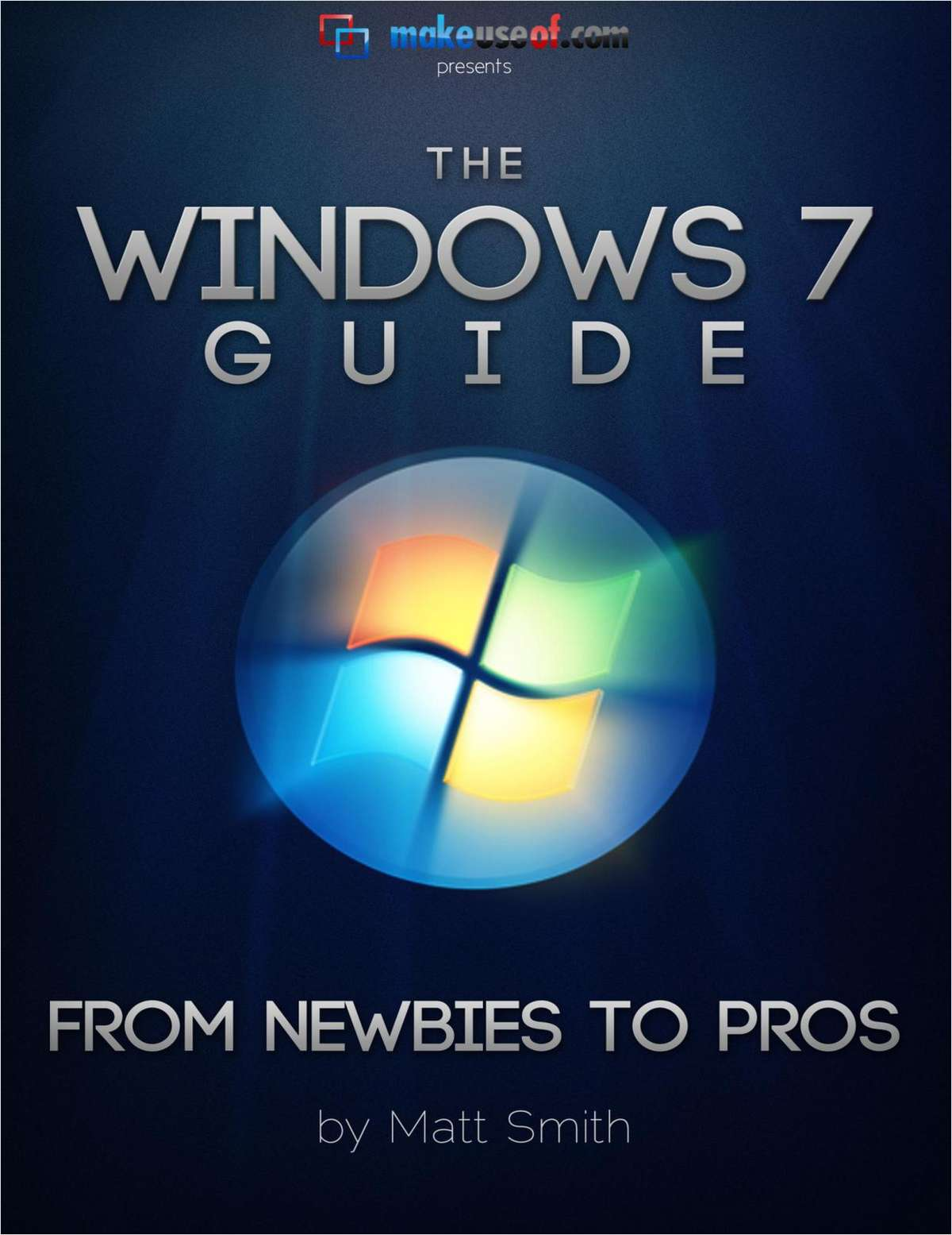 The Windows 7 Guide: From Newbies to Pros