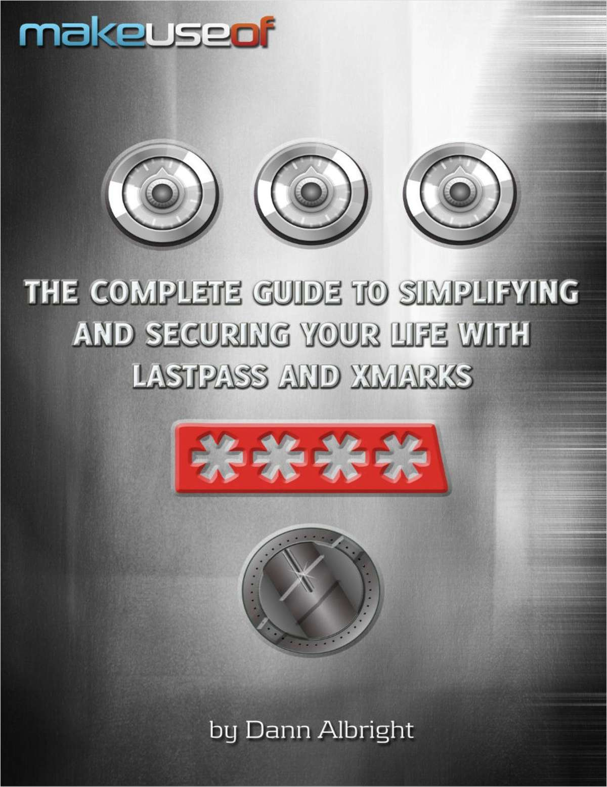 The Complete Guide to Simplifying and Securing Your Life with LastPass and Xmarks